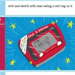 etch and sketch with man eating a cat's leg on it
