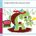 teenage wifebeat little ninja pony turtles
